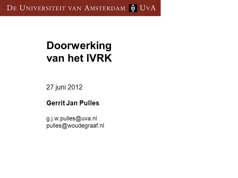 Doorwerking van het IVRK 27 juni 2012 Gerrit Jan Pulles g. j. w
