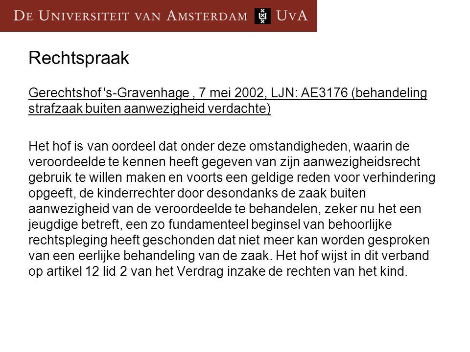 Rechtspraak Gerechtshof s-Gravenhage , 7 mei 2002, LJN: AE3176 (behandeling strafzaak buiten aanwezigheid verdachte)