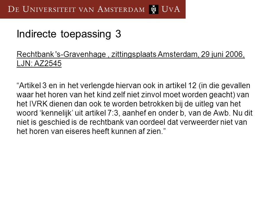 Indirecte toepassing 3 Rechtbank s-Gravenhage , zittingsplaats Amsterdam, 29 juni 2006, LJN: AZ2545.