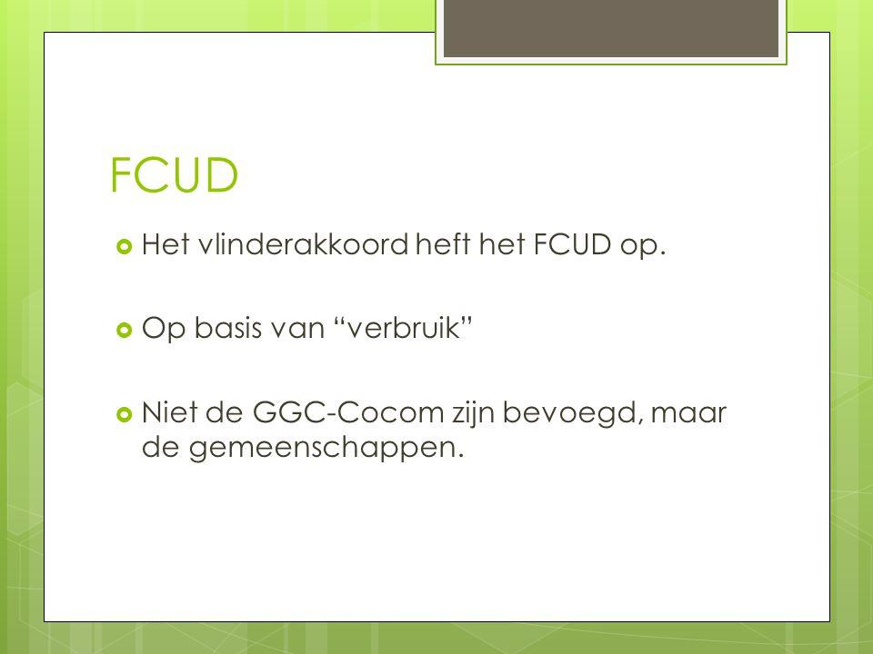 FCUD Het vlinderakkoord heft het FCUD op. Op basis van verbruik
