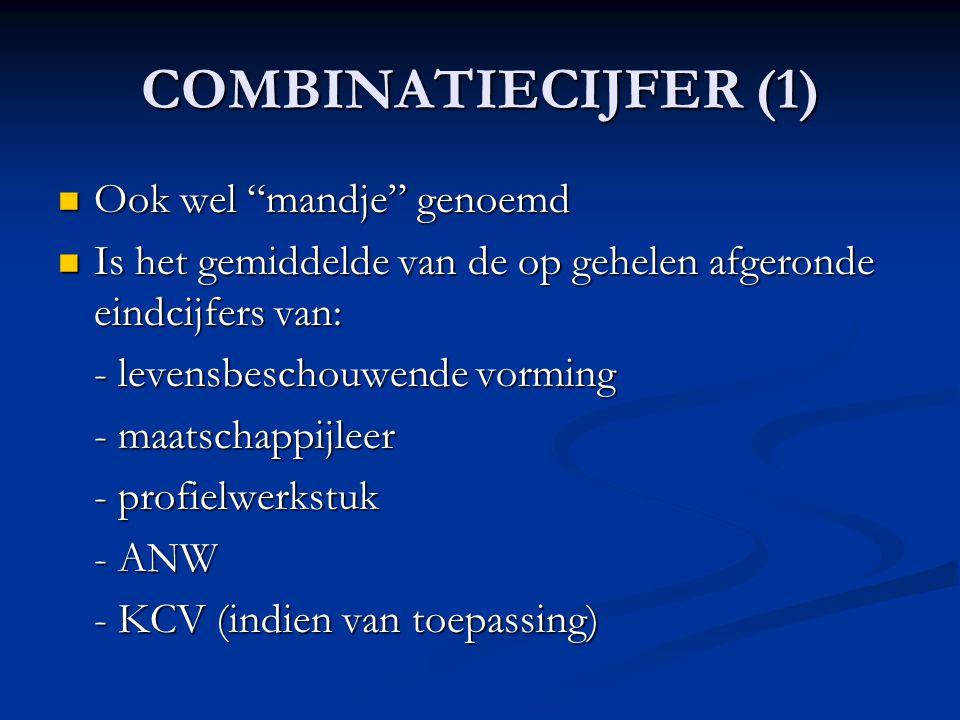COMBINATIECIJFER (1) Ook wel mandje genoemd