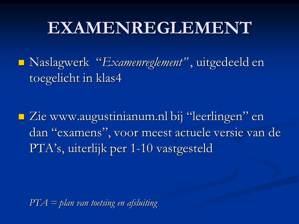 EXAMENREGLEMENT Naslagwerk Examenreglement , uitgedeeld en toegelicht in klas4.