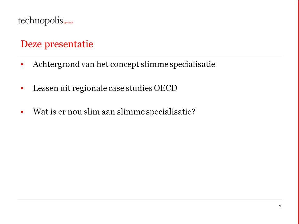 Deze presentatie Achtergrond van het concept slimme specialisatie