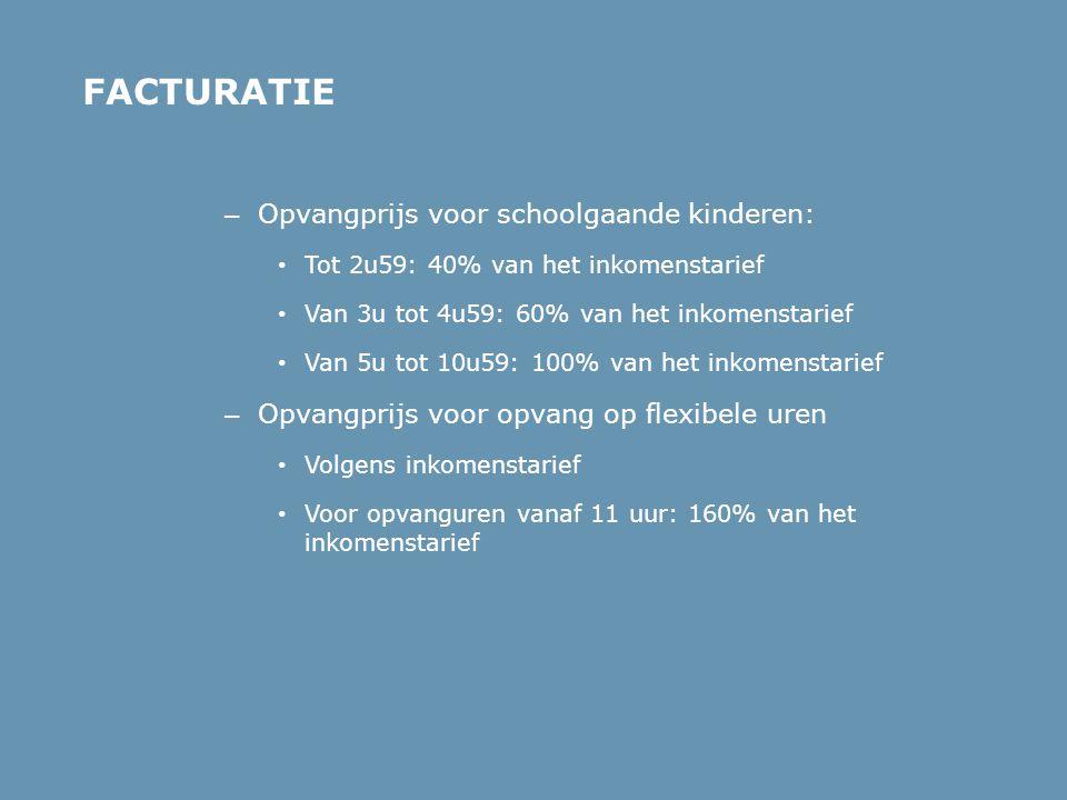 FACTURATIE Opvangprijs voor schoolgaande kinderen: