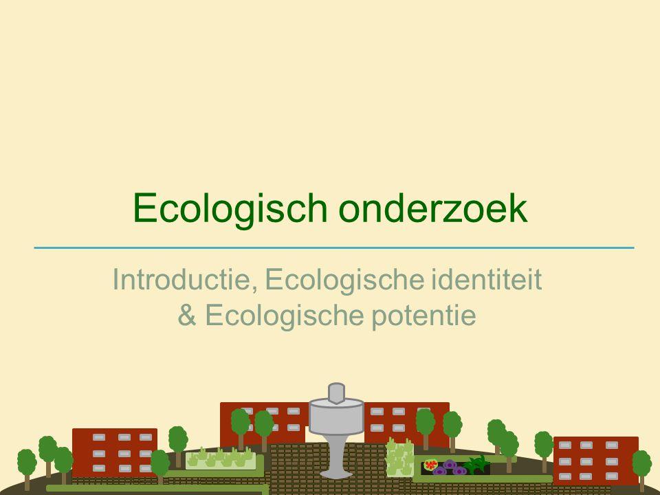 Introductie, Ecologische identiteit & Ecologische potentie