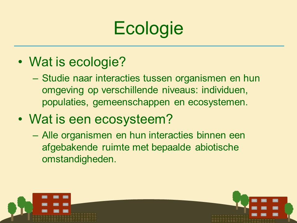 Ecologie Wat is ecologie Wat is een ecosysteem