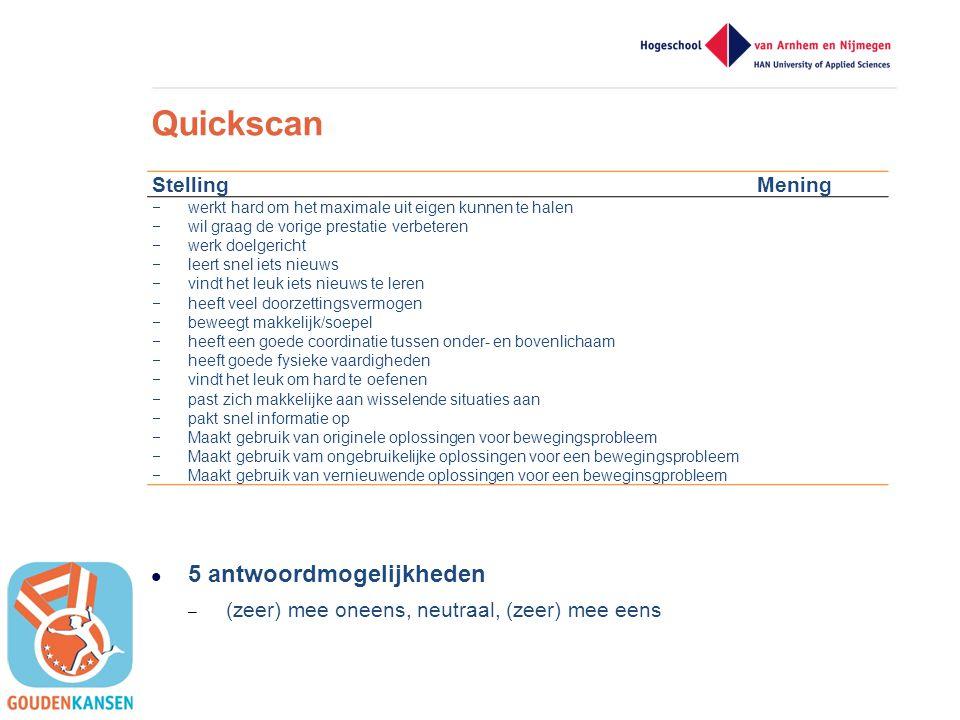 Quickscan 5 antwoordmogelijkheden Stelling Mening