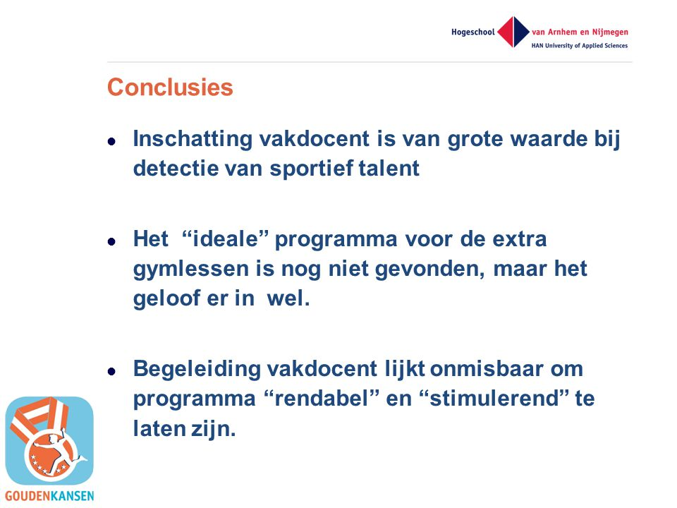 Conclusies Inschatting vakdocent is van grote waarde bij detectie van sportief talent.