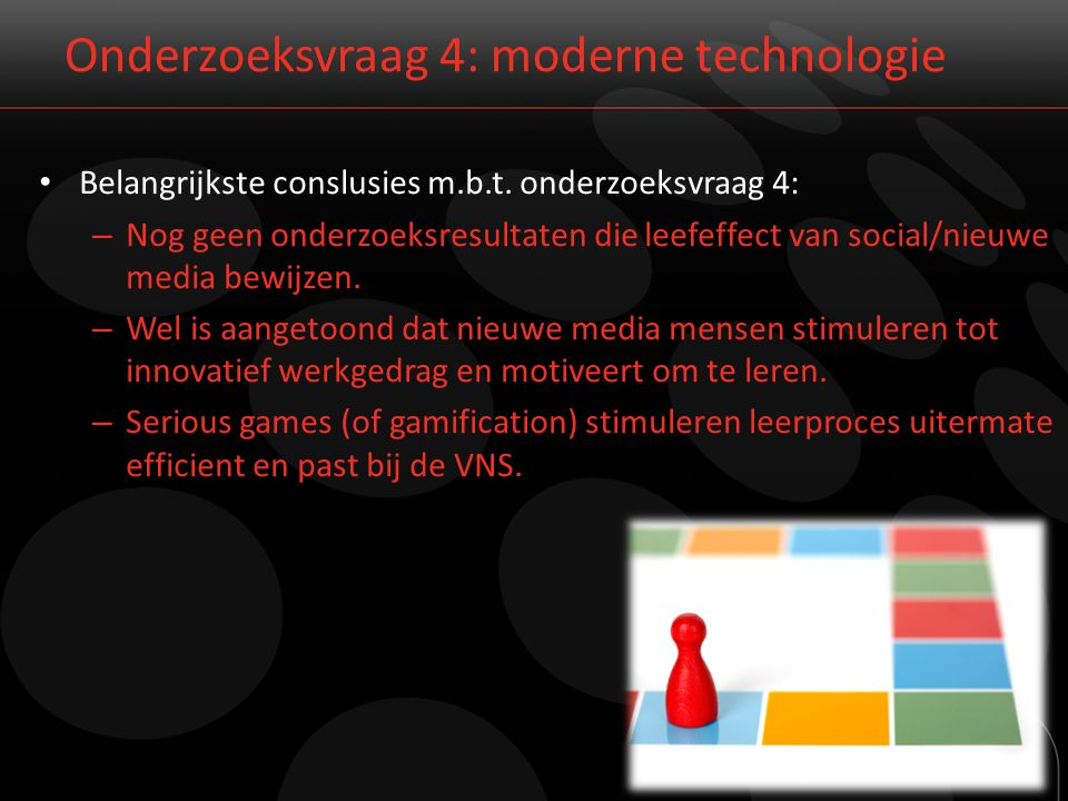 Onderzoeksvraag 4: moderne technologie