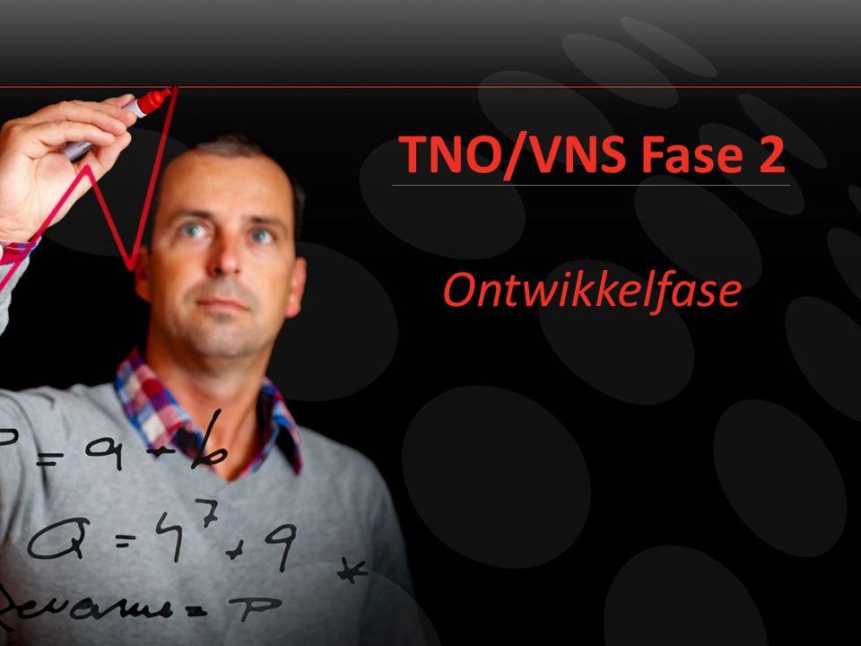 TNO/VNS Fase 2 Ontwikkelfase