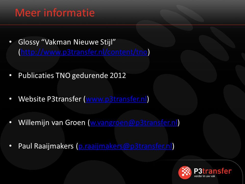 Meer informatie Glossy Vakman Nieuwe Stijl (http://www.p3transfer.nl/content/tno) Publicaties TNO gedurende 2012.