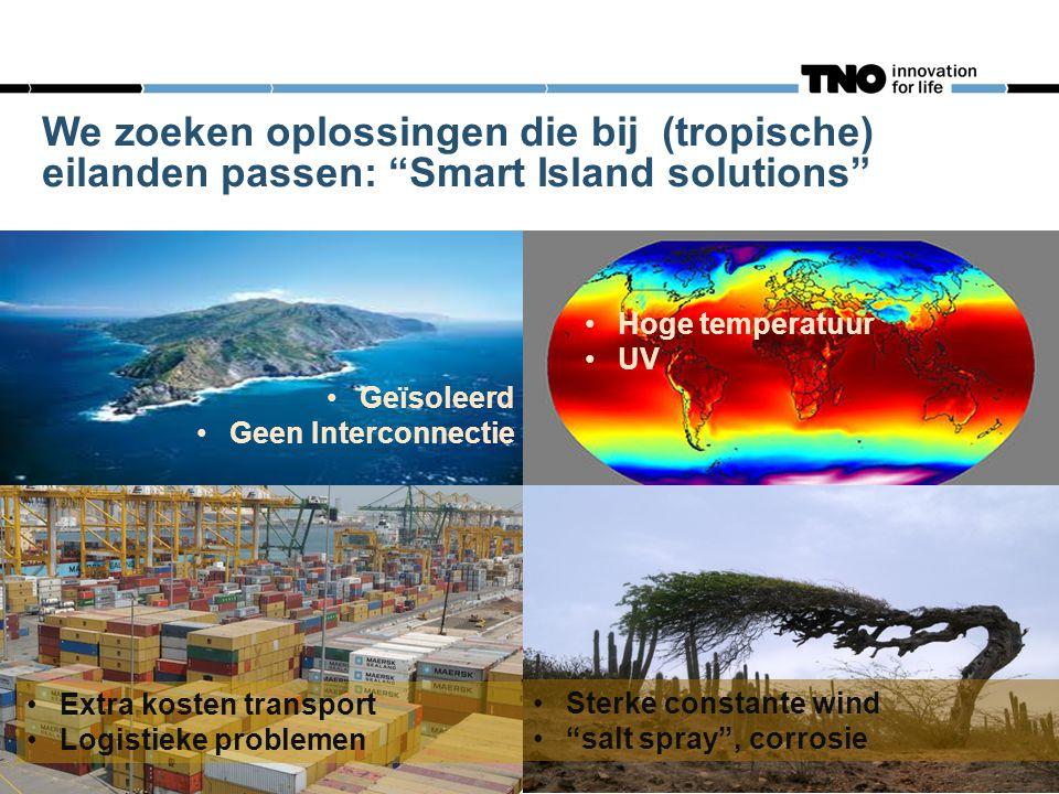 We zoeken oplossingen die bij (tropische) eilanden passen: Smart Island solutions