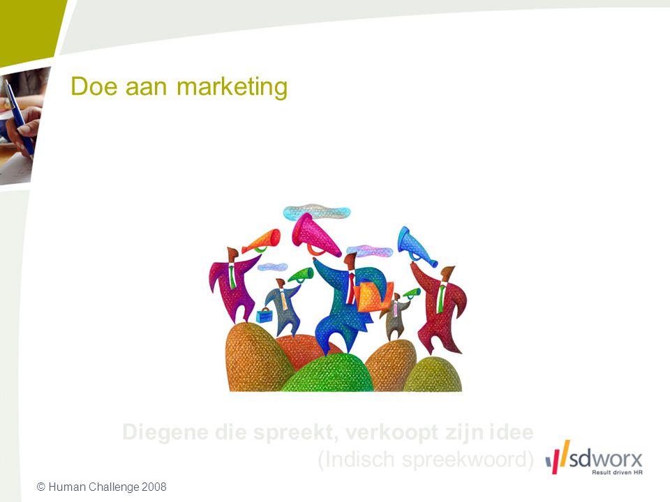 Doe aan marketing Diegene die spreekt, verkoopt zijn idee (Indisch spreekwoord)