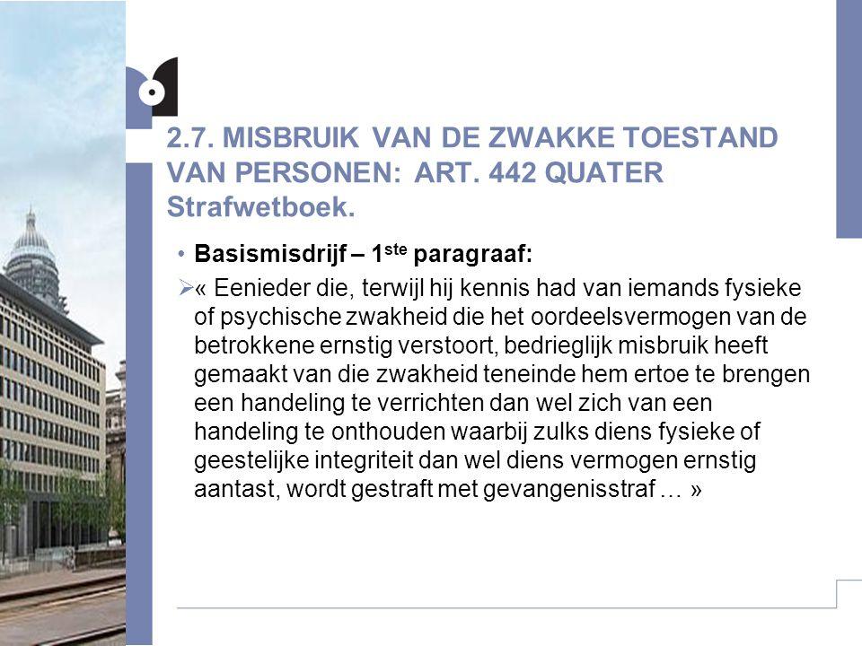 2. 7. MISBRUIK VAN DE ZWAKKE TOESTAND VAN PERSONEN: ART