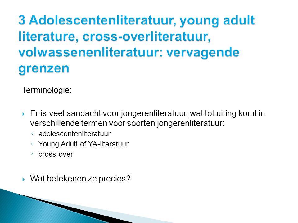 3 Adolescentenliteratuur, young adult literature, cross-overliteratuur, volwassenenliteratuur: vervagende grenzen