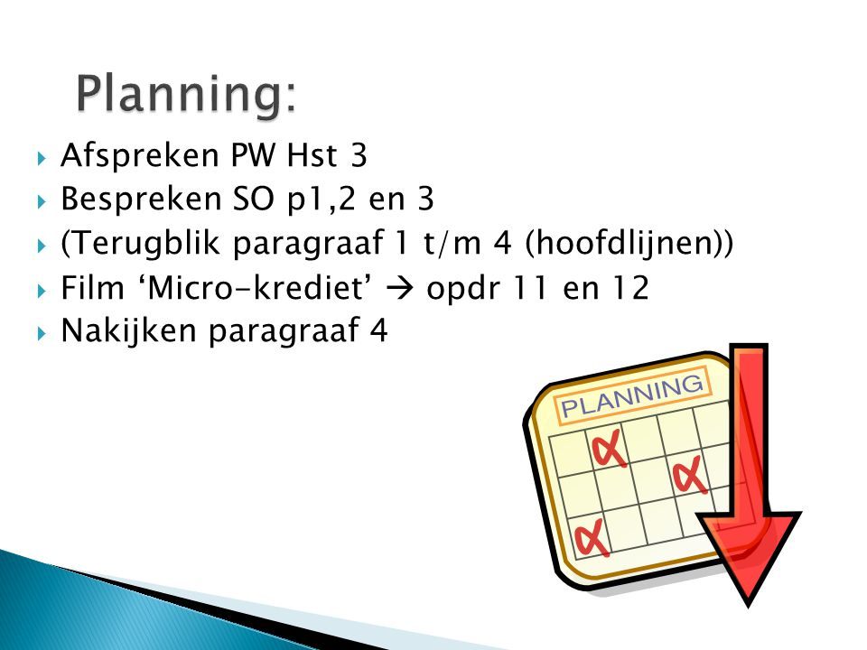 Planning: Afspreken PW Hst 3 Bespreken SO p1,2 en 3