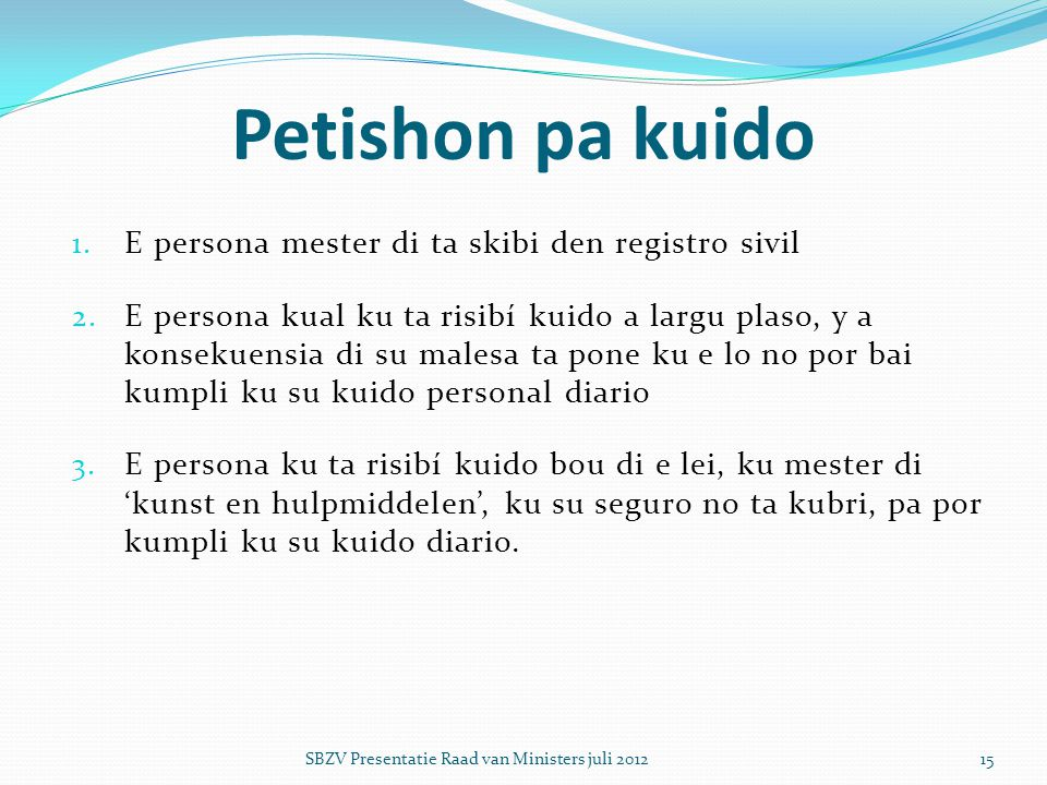 Petishon pa kuido E persona mester di ta skibi den registro sivil