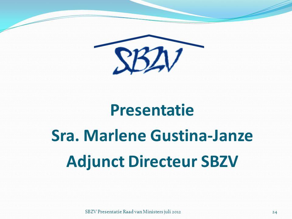 Sra. Marlene Gustina-Janze Adjunct Directeur SBZV