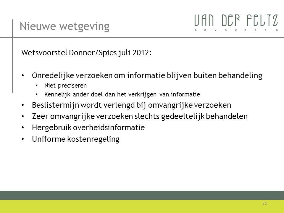Nieuwe wetgeving Wetsvoorstel Donner/Spies juli 2012: