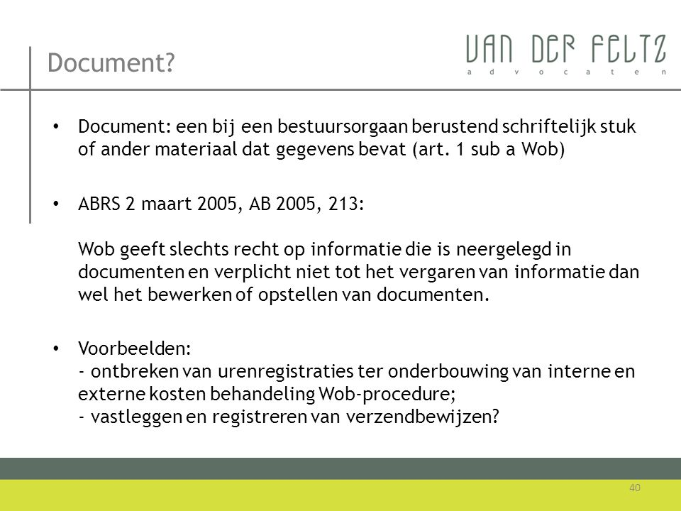 Document Document: een bij een bestuursorgaan berustend schriftelijk stuk of ander materiaal dat gegevens bevat (art. 1 sub a Wob)