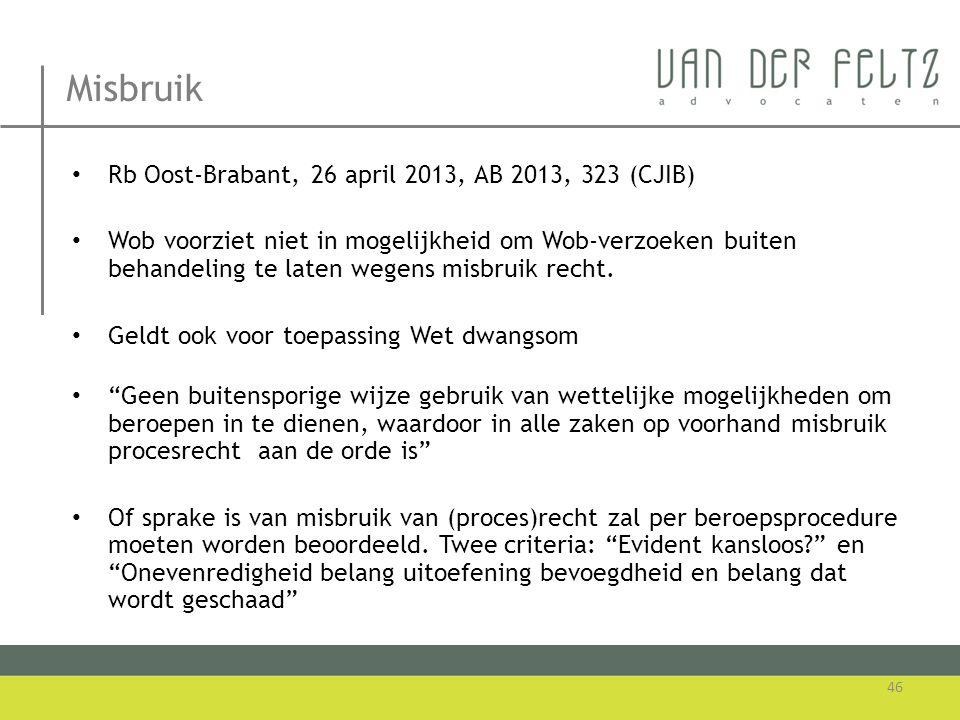 Misbruik Rb Oost-Brabant, 26 april 2013, AB 2013, 323 (CJIB)
