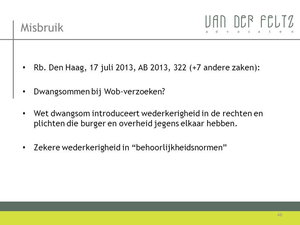 Misbruik Rb. Den Haag, 17 juli 2013, AB 2013, 322 (+7 andere zaken):