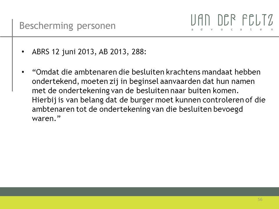 Bescherming personen ABRS 12 juni 2013, AB 2013, 288: