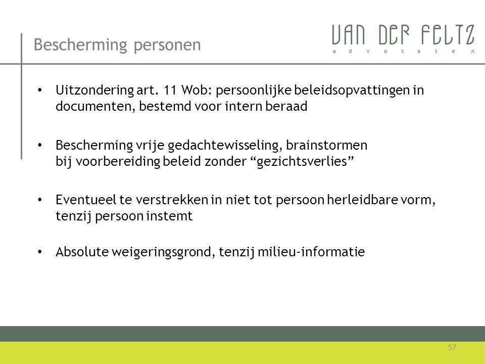 Bescherming personen Uitzondering art. 11 Wob: persoonlijke beleidsopvattingen in documenten, bestemd voor intern beraad.