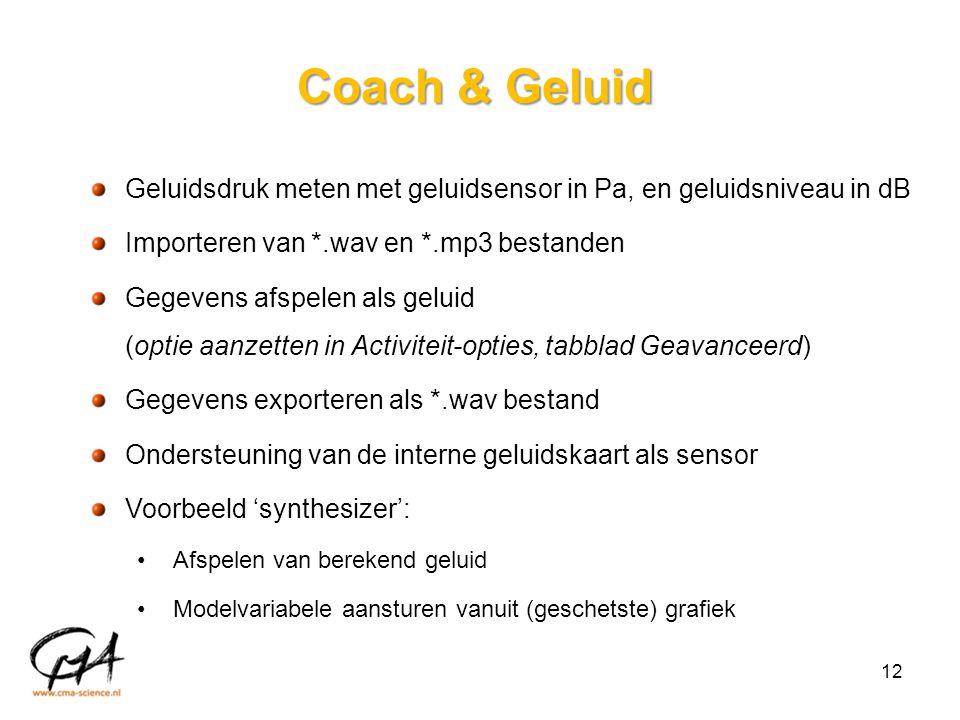 Coach & Geluid Geluidsdruk meten met geluidsensor in Pa, en geluidsniveau in dB. Importeren van *.wav en *.mp3 bestanden.