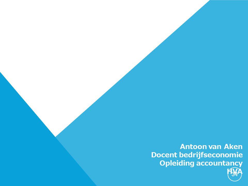 Antoon van Aken Docent bedrijfseconomie Opleiding accountancy HVA