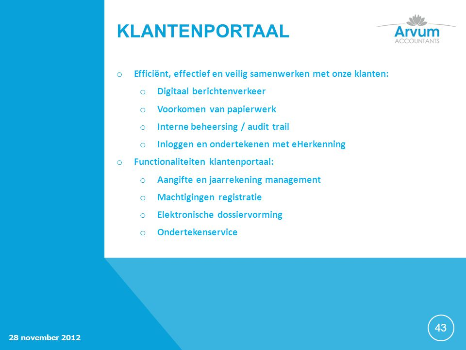Klantenportaal Efficiënt, effectief en veilig samenwerken met onze klanten: Digitaal berichtenverkeer.