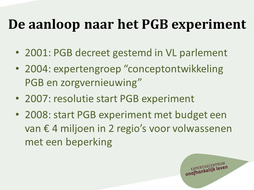 De aanloop naar het PGB experiment