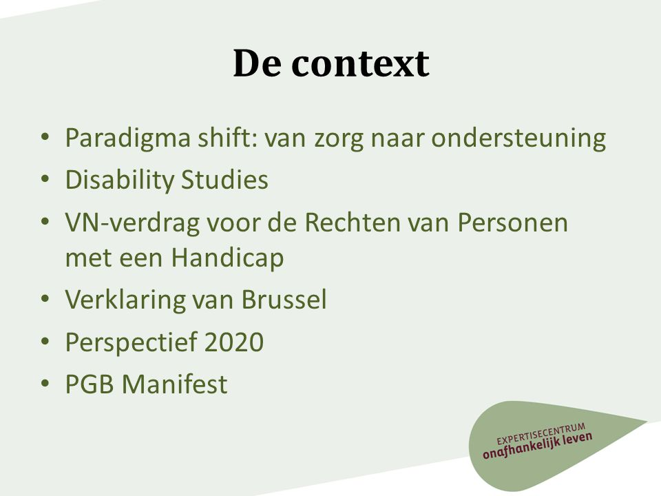 De context Paradigma shift: van zorg naar ondersteuning