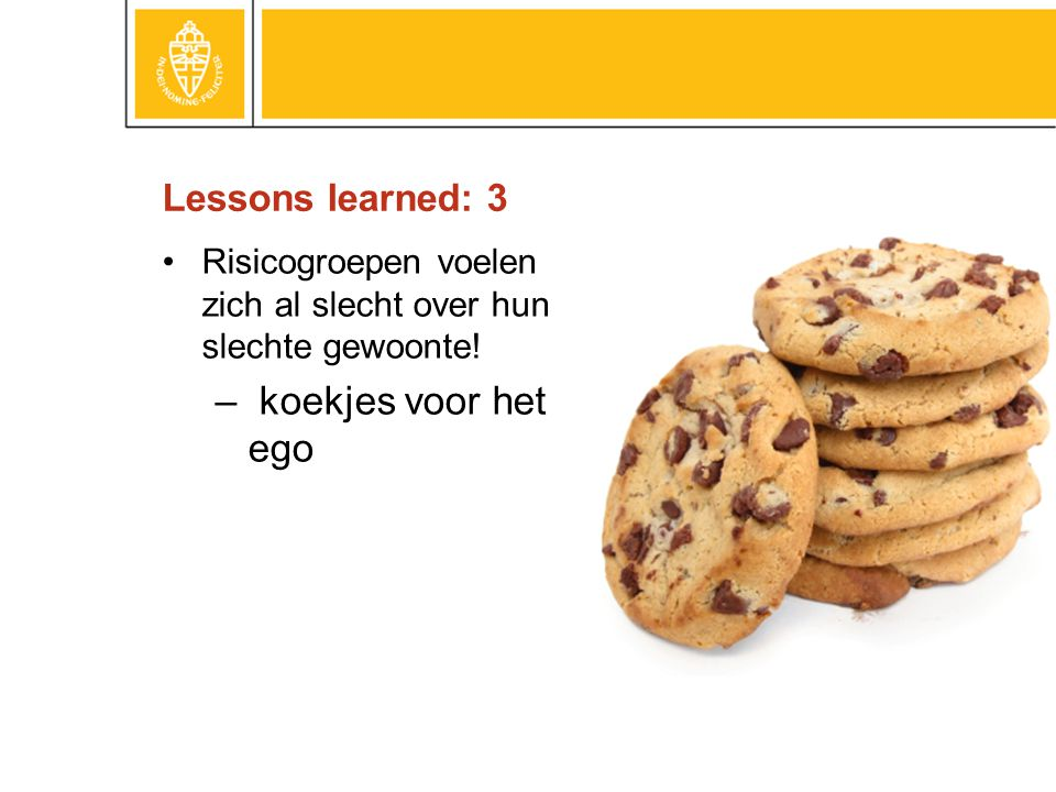koekjes voor het ego Lessons learned: 3