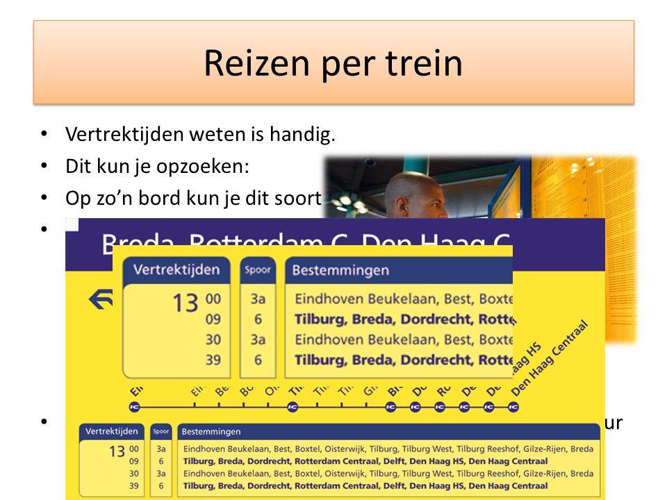 Reizen per trein Vertrektijden weten is handig. Dit kun je opzoeken: