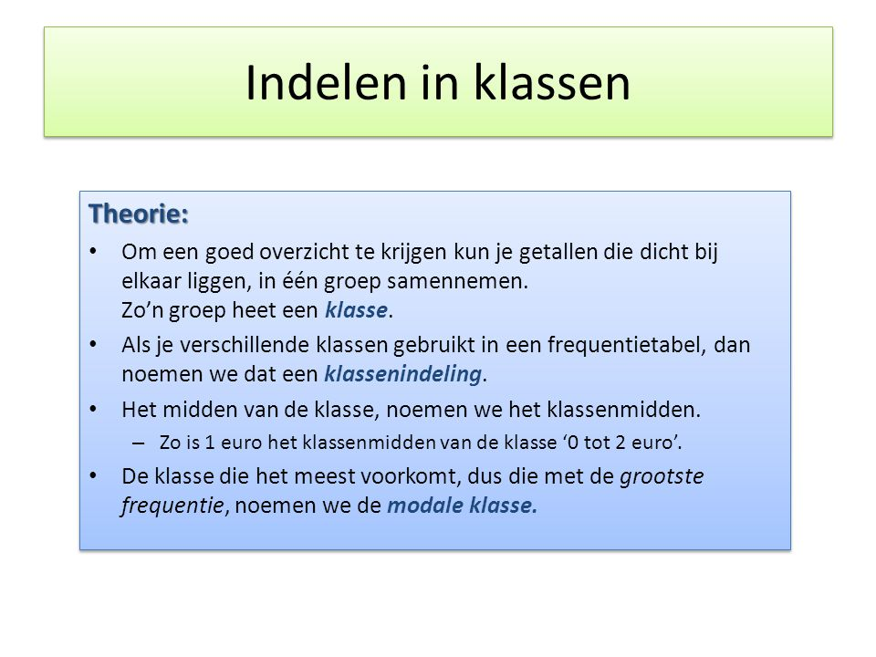 Indelen in klassen Theorie: