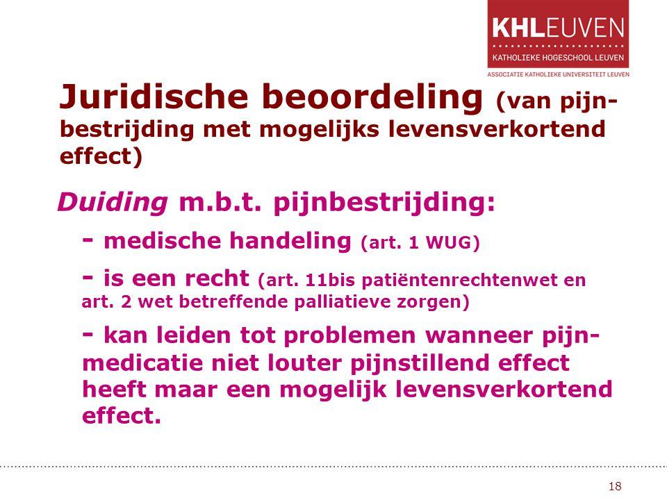 Juridische beoordeling (van pijn-bestrijding met mogelijks levensverkortend effect)