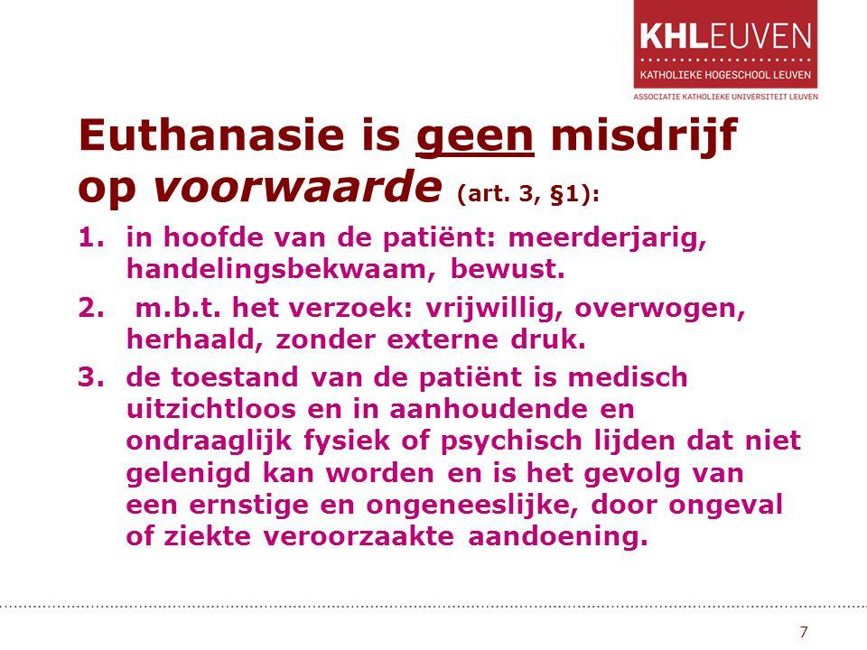 Euthanasie is geen misdrijf op voorwaarde (art. 3, §1):