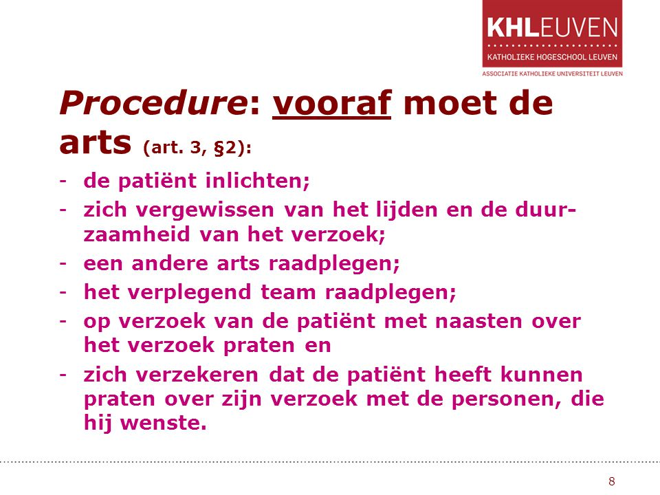 Procedure: vooraf moet de arts (art. 3, §2):