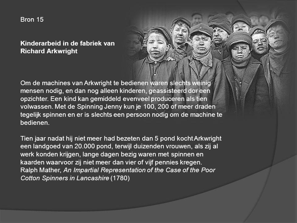 Bron 15 Kinderarbeid in de fabriek van. Richard Arkwright.