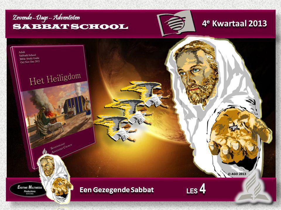 4e Kwartaal 2013 Een Gezegende Sabbat Zevende –Dags – Adventisten