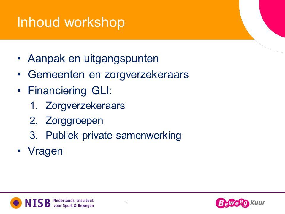 Inhoud workshop Aanpak en uitgangspunten Gemeenten en zorgverzekeraars