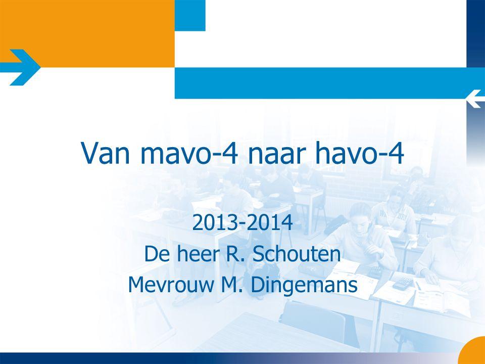 2013-2014 De heer R. Schouten Mevrouw M. Dingemans