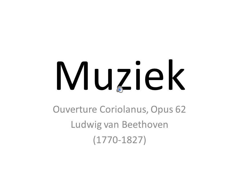 Ouverture Coriolanus, Opus 62 Ludwig van Beethoven (1770-1827)