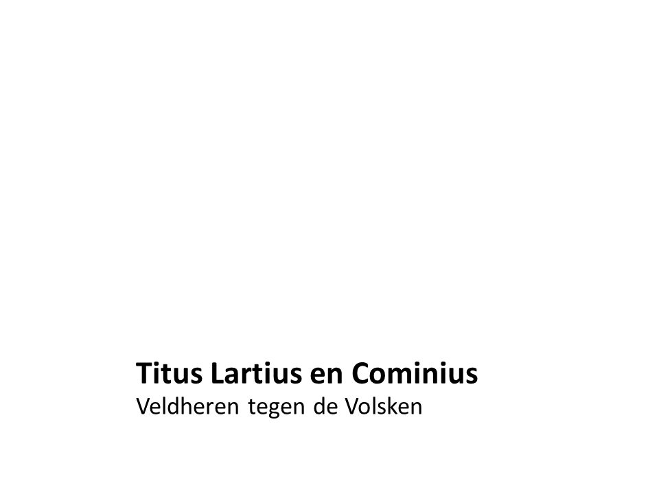Titus Lartius en Cominius