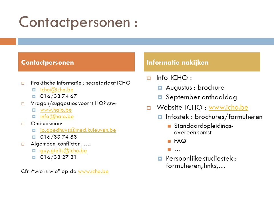Contactpersonen : Info ICHO : Website ICHO : www.icho.be