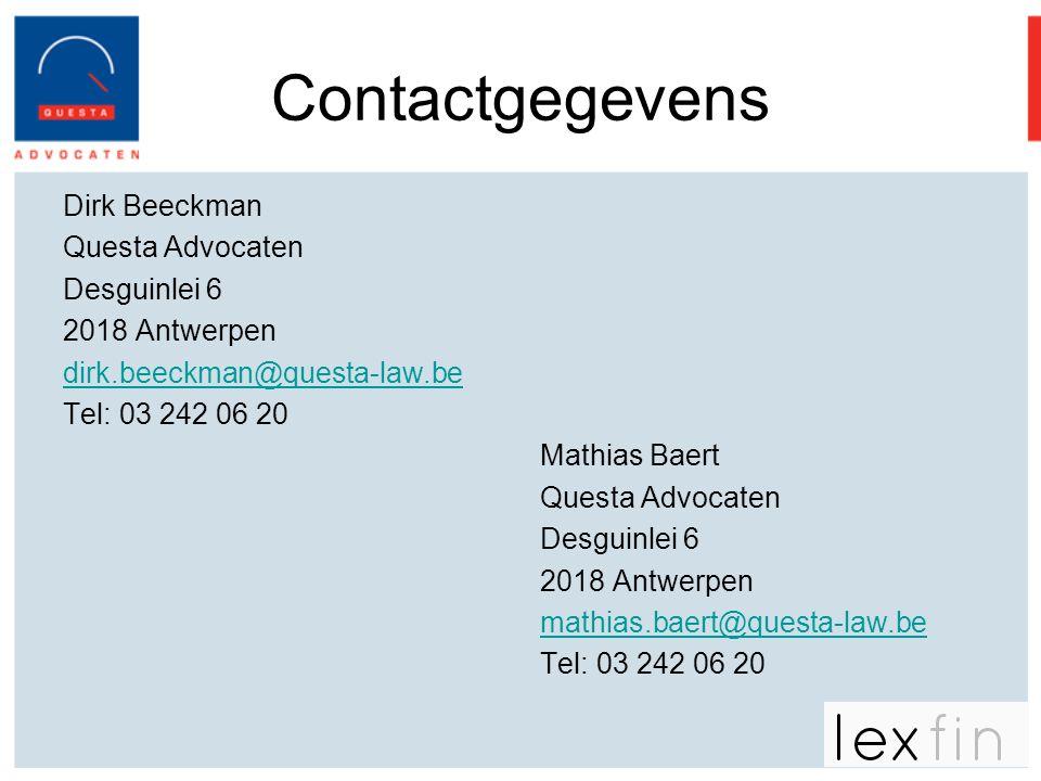 Contactgegevens Dirk Beeckman Questa Advocaten Desguinlei 6 2018 Antwerpen dirk.beeckman@questa-law.be Tel: 03 242 06 20