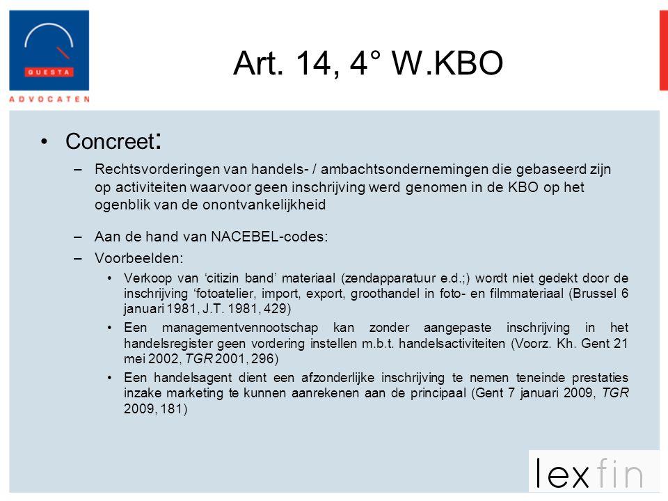 Art. 14, 4° W.KBO Concreet: