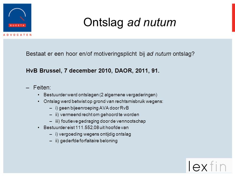 Ontslag ad nutum Bestaat er een hoor en/of motiveringsplicht bij ad nutum ontslag HvB Brussel, 7 december 2010, DAOR, 2011, 91.