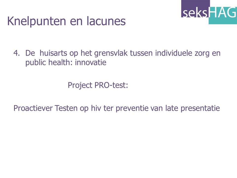 Knelpunten en lacunes De huisarts op het grensvlak tussen individuele zorg en public health: innovatie.